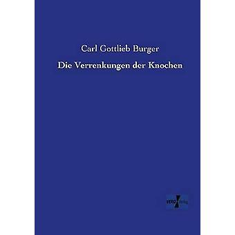 Die Verrenkungen Der Knochen de Burger & Carl Gottlieb
