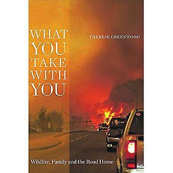 Ce que vous prenez avec vous: Wildfire, la famille et la maison de la route (Wayfarer)