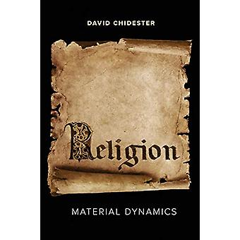 Religion - Material Dynamics by David Chidester - 9780520297661 Book