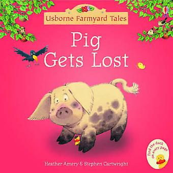 Pig Gets Lost (New edition) by Heather Amery - Stephen Cartwright - 9