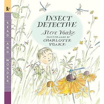 Insect Detective - Read and Wonder by Steve Voake - Charlotte Voake -