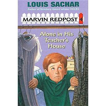 Alone in His Teacher's House by Louis Sachar - Barbara Sullivan - 978