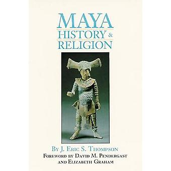 Maya History and Religion (New edition) by J. Eric S. Thompson - 9780