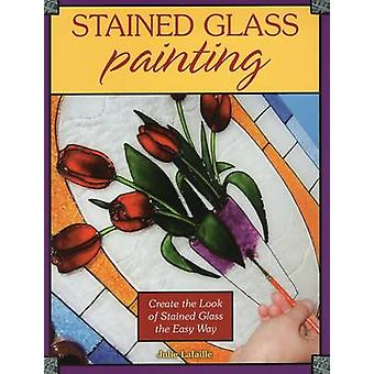 Stained Glass Painting by Lafaille Julie - 9780811714198 Book