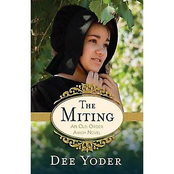 The Miting - An Old Order Amish Novel by Dee Yoder - 9780825443008 Book