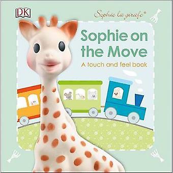 Sophie La Girafe - On the Move by DK - Dawn Sirett - 9781465443953 Book
