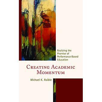 Creating Academic Momentum - Realizing the Promise of Performance-Base