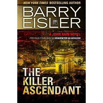 The Killer Ascendant by Barry Eisler - 9781477820834 Book