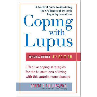 Coping with Lupus - A Practical Guide to Alleviating the Challenges of