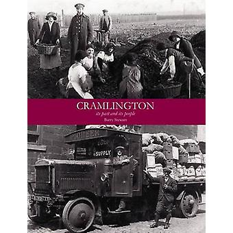 Cramlington its Past and its Present by Barry Stewart - 9781840336542