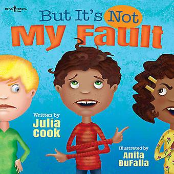 But it's Not My Fault by Julia Cook - Anita Dufalla - 9781934490808 B