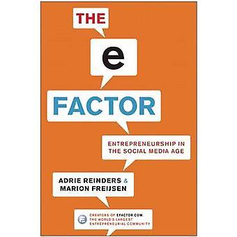 The E-factor - Entrepreneurship in the Social Media Age by Adrie Reind