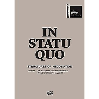 In Statu Quo - Structures of Negotiation by In Statu Quo - Structures o