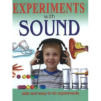 Experiments with Sound - Safe & Easy-to-Do Experiments by Sterling Pub