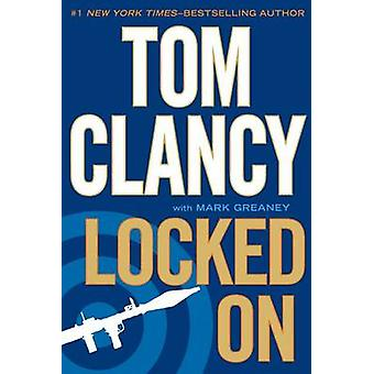 Locked on (large type edition) by Tom Clancy - Mark Greaney - 9781594