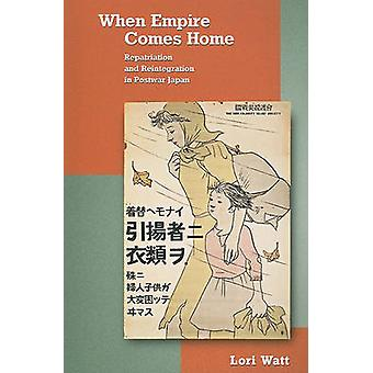 When Empire Comes Home - Repatriation and Reintegration in Postwar Jap
