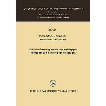 Die Faltvorbereitung Von Ein Und Mehrlagigen Vollpappen Und Die Rillung Von Wellpappen by Klingelhoffer & Hans