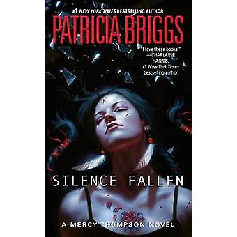 Silence Fallen by Patricia Briggs - 9780425281284 Book