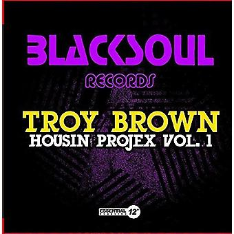 Troy Brown - Housin Projex 1 [CD] USA import