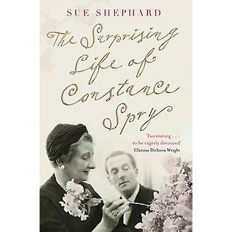 The Surprising Life of Constance Spry (Unabridged) by Sue Shephard -