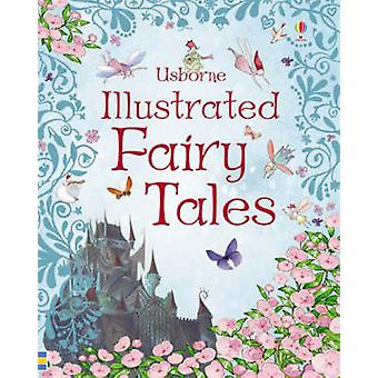 Usborne Illustrated Fairy Tales by Rosie Dickins - Lesley Sims - 9780