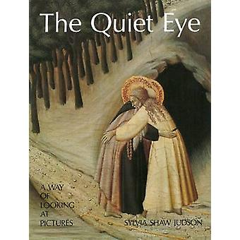 The Quiet Eye - A Way of Looking at Pictures by Sylvia Shaw Judson - 9