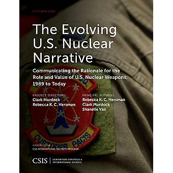 The Evolving U.S. Nuclear Narrative - Communicating the Rationale for