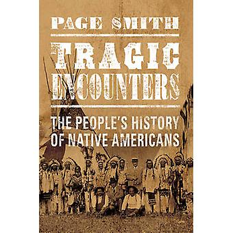 Tragic Encounter - The People's History of Native Americans by Page Sm