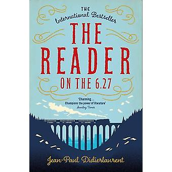 El lector en el 6.27 (principal mercado Ed.) por Jean-Paul Didierlaurent-