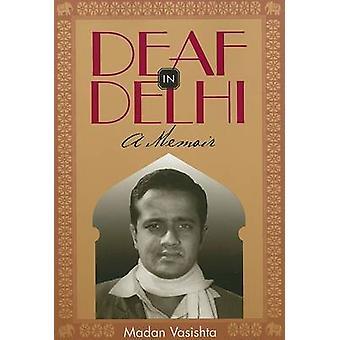 Deaf in Delhi - A Memoir by Madan Vasishta - 9781563682841 Book