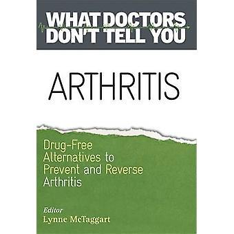 Arthrite - drogue-libre des solutions de rechange pour prévenir et inverser l'arthrite par