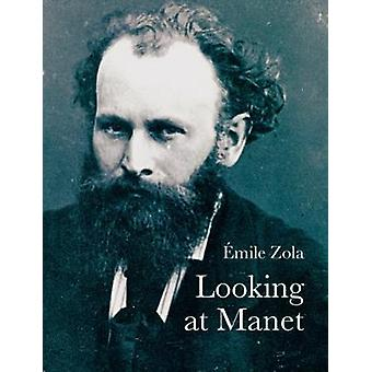 Looking at Manet by Looking at Manet - 9781843681588 Book