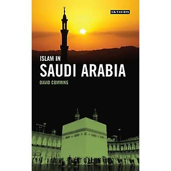 Islam in Saudi Arabia by David Dean Commins - 9781848858015 Book