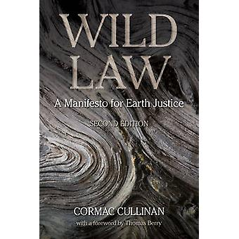 Wild Law - A Manifesto for Earth Justice (2nd Revised edition) by Corm