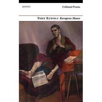Europäische Stunden - Gesammelte Gedichte von Anthony Rudolf - 9781784102081 Buch