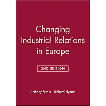 Cambiando le relazioni industriali in Europa (2nd Revised edition) di Anth