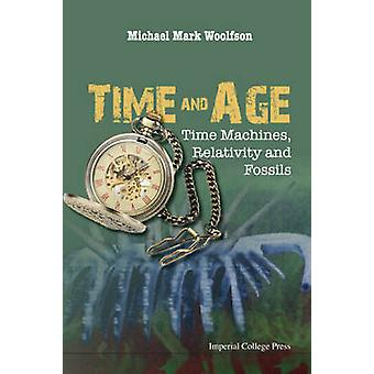Time and Age - Time Machines - Relativity and Fossils by Michael Mark