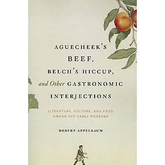 Aguecheek's Beef - Belch's Hiccup - and Other Gastronomic Interjectio