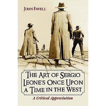 The Art of Sergio Leone's Once Upon a Time in the West - A Critical Ap