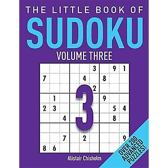The Little Book of Sudoku 3 by Alastair Chisholm - 9781782436669 Book