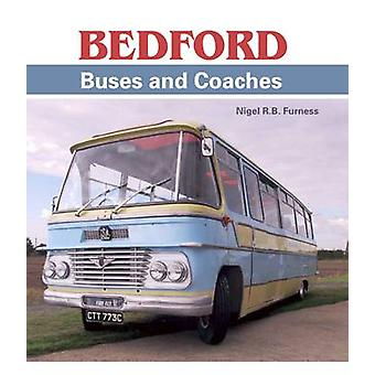 The Bedford Buses and Coaches by Nigel R. B. Furness - 9781785002076