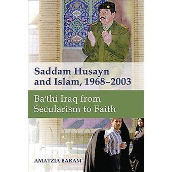 Saddam Hussein und Islam - 1968 - 2003 - Ba'thi im Irak vom Säkularismus, F