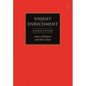 Unjust Enrichment (2nd Revised edition) by Elise Bant - James Edelman