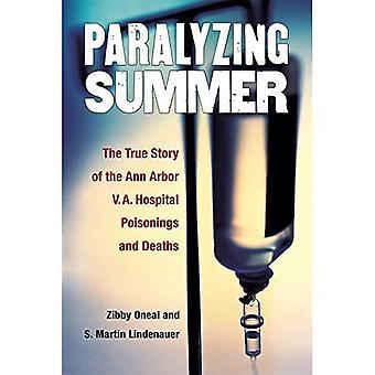 Förlamande sommar: Den sanna historien av Ann Arbor V.A. sjukhus förgiftningar och dödsfall