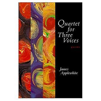 Quartet for Three Voices: Poems