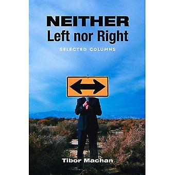 Neither Left Nor Right: Selected Columns (Hoover Inst Press Publication)