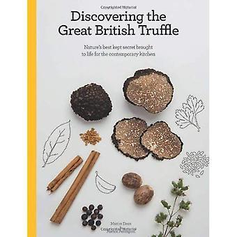 Alla scoperta del tartufo britannico grande: Best di natura Kept Secret portato alla vita per la cucina contemporanea.
