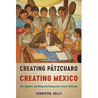 Erstellen von P Tzcuaro, Erstellen von Mexiko
