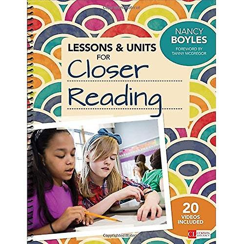 Lessons and Units for Closer Reading, Grades 3-6  Ready-to-Go Resources and Planning Tools Galore