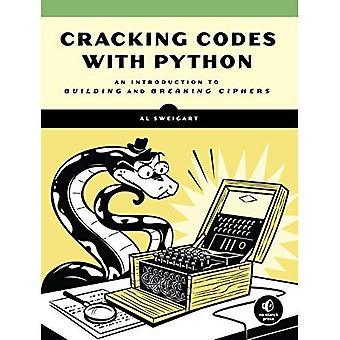 Cracking Codes with Python: An�Introduction to Building and�Breaking Ciphers